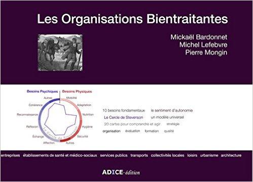 """[Livre] """"Les organisations bientraitantes"""" de Mickaël Bardonnet, Michel Lefebvre et Pierre Mongin"""